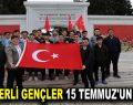 ESENLERLİ GENÇLER 15 TEMMUZ'UN İZİNDE