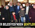 ESENLER BELEDİYESİ'NDEN ŞEHİTLERE VEFA