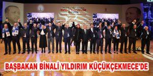 BAŞBAKAN BİNALİ YILDIRIM KÜÇÜKÇEKMECE'DE