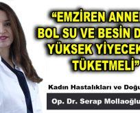 """""""EMZİREN ANNELER BOL SU VE BESİN DEĞERİ YÜKSEK YİYECEKLER TÜKETMELİ"""""""