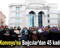 'Vicdan Konvoyu'na Bağcılar'dan 45 kadın katıldı