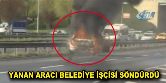 Otobanda yanan araca Esenler belediyesi ait tanker müdahale etti