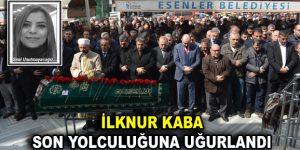 Esenler Kaymakamlığı Makam Sekreteri İlknur Kaba, son yolculuğuna uğurlandı