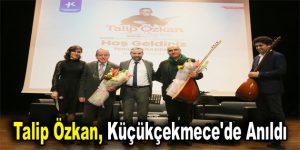 Talip Özkan, Küçükçekmece'de anıldı