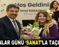 KADINLAR GÜNÜ 'SANAT'LA TAÇLANDI