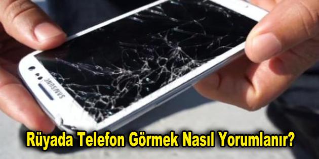 Ruyada Telefon Gormek Nasil Yorumlanir Bolge Gazetesi