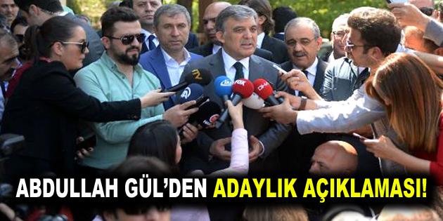 Abdullah Gül'den adaylık açıklaması!