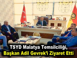 TSYD Malatya Temsilciliği Başkan Adil Gevrek'i ziyaret etti