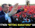 """Cumhurbaşkanı Erdoğan'ın """"miting"""" maratonu başlıyor"""