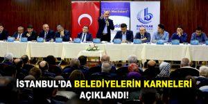 İstanbul'da belediyelerin karneleri açıklandı