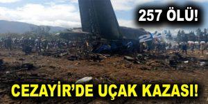 Cezayir'de uçak düştü: 257 ölü!