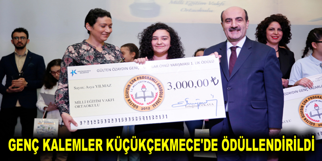 GENÇ KALEMLER KÜÇÜKÇEKMECE'DE ÖDÜLLENDİRİLDİ
