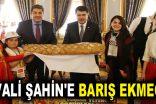 VALİ ŞAHİN'E BARIŞ EKMEĞİ