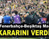 TFF, Fenerbahçe-Beşiktaş maçı için kararını verdi!