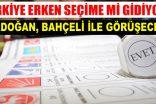 Türkiye, erken seçime mi gidiyor?