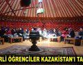 ESENLERLİ ÖĞRENCİLER KAZAKİSTAN'I TANIDILAR