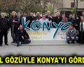 GÖNÜL GÖZÜYLE KONYA'YI GÖRDÜLER