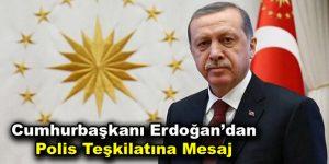Cumhurbaşkanı Erdoğan'dan Polis Teşkilatına mesaj