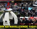 ŞEHİDİN ADI MAHALLESİNDE YAŞAYACAK