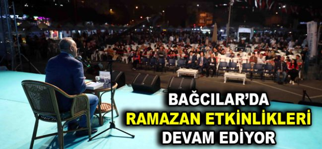 Bağcılar'da Ramazan etkinlikleri devam ediyor