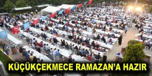 Küçükçekmece Ramazan'a hazır
