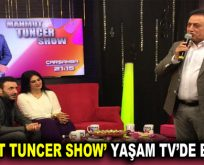 Mahmut Tuncer Yaşam TV'de