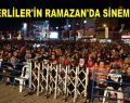 ESENLERLİLER'İN RAMAZAN'DA SİNEMA KEYFİ