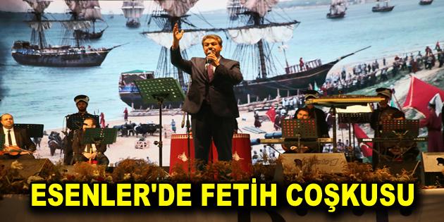 ESENLER'DE FETİH COŞKUSU