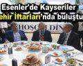 Esenler'de Kayseriler iftarda buluştu