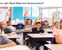 Çocuklarınız için Özel Okul mu Arıyorsunuz?