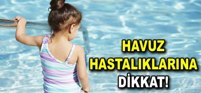 Sıcak havalarda havuz hastalıklarına dikkat!