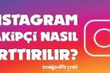 Instagram Takipçi Nasıl Arttırılır?