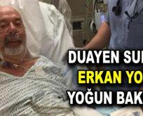 Erkan Yolaç yoğum bakıma alındı
