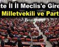 İşte İl İl Meclis'e Giren 600 Milletvekili ve Partileri