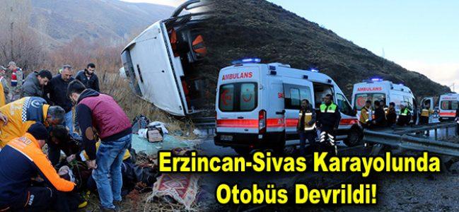 Erzincan-Sivas karayolunda otobüs devrildi!