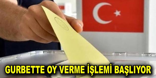 Gurbette oy verme işlemi başlıyor