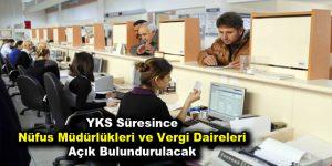 YKS Süresince Nüfus Müdürlükleri ve Vergi Daireleri Açık Bulundurulacak