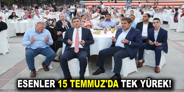 ESENLER 15 TEMMUZ'DA TEK YÜREK!