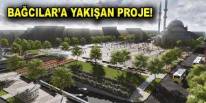 İstanbul'un en büyük meydanlarından biri Bağcılar'da yapılıyor