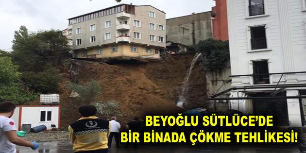 Beyoğlu Sütlüce'de bir binada çökme riski!