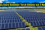 Güneş Enerji Sistemleri Tercih Etmeniz İçin 5 Neden