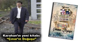 """İbrahim Karahan'ın yeni kitabı: """"Çınar'ın Doğuşu"""" çıktı"""