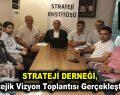 Strateji Derneği, Stratejik Vizyon Toplantısı Gerçekleştirildi