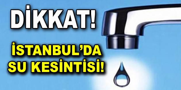 İstanbul Eyüpsultan'da 16 saatlik su kesintisi