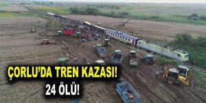 Çorlu'da tren kazası! 24 kişi hayatını kaybetti
