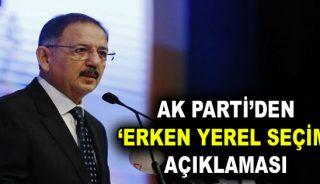 AK Parti'den 'erken yerel seçim' açıklaması