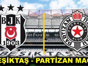 Beşiktaş-Partizan maçı ne zaman, saat kaçta, hangi kanalda?
