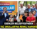 """ESENLER'DE """"YAZ OKULLARI""""NA RENKLİ KAPANIŞ"""