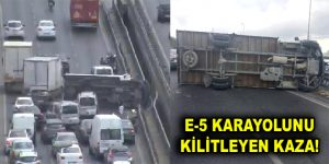 E-5 karayolunu kilitleyen kaza!