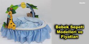 Bebek Sepeti Modelleri ve Fiyatları | www.nildabebek.com.tr